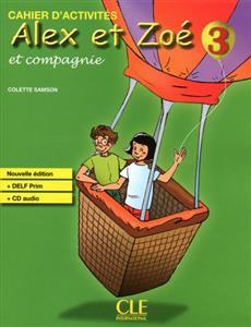 خرید کتاب فرانسه Alex et Zoe - Niveau 3 - Cahier d'activite + CD
