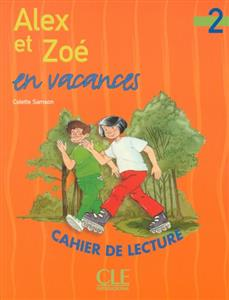 خرید کتاب فرانسه Alex et Zoe en vacances - Niveau 2 - Cahier de lecture