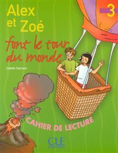 خرید کتاب فرانسه Alex et Zoe font le tour du monde - Niveau 3 - Cahier de lecture