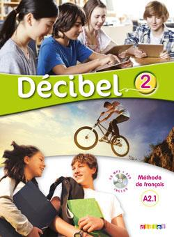 خرید کتاب فرانسه Decibel 2 niv.A2.1 - Livre + Cahier + CD mp3 + DVD