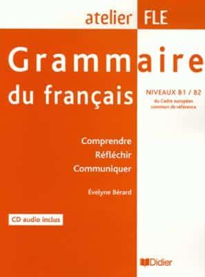خرید کتاب فرانسه Grammaire du francais niveaux B1/B2 : Comprendre Reflechir Communiquer