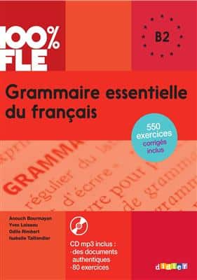 خرید کتاب فرانسه Grammaire essentielle du français niv. B2 - Livre + CD 100% FLE