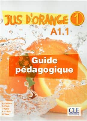 خرید کتاب فرانسه Jus d'orange 1 - Niveau A1.1 - Guide pedagogique