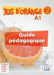 خرید کتاب فرانسه Jus d'orange 2 - Niveau A1.2 - Guide pedagogique
