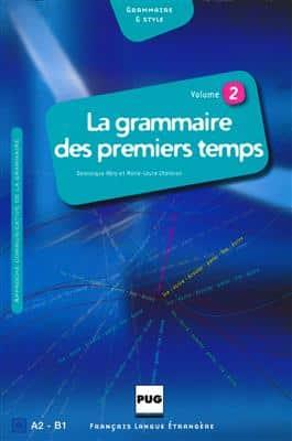 خرید کتاب فرانسه LA GRAMMAIRE DES TOUT PREMIERS TEMPS A2-B1