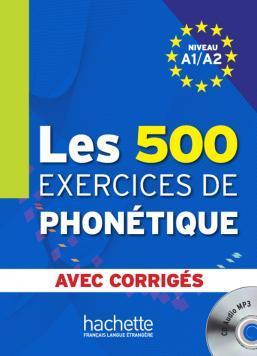 خرید کتاب فرانسه Les 500 Exercices de phonétique A1/A2 - Livre + corrigés intégrés + CD audio MP3